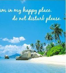 Im In My Happy Place. Do Not Disturb Please