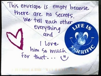 This Envelope Is Empty Because There Are No Secrets We Tell Each Other Everything And I Love Him So Much For That