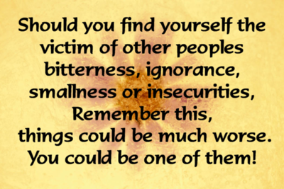 should you find yourself the victim of other peoples