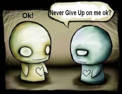 never give up on me ok?