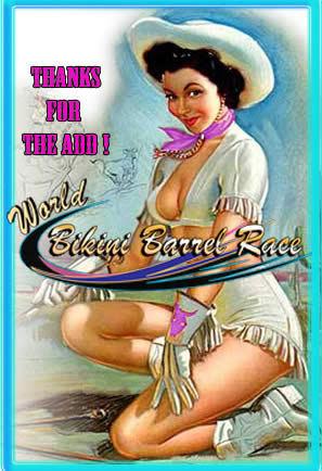 world bikini barrel race, thanks for the add!