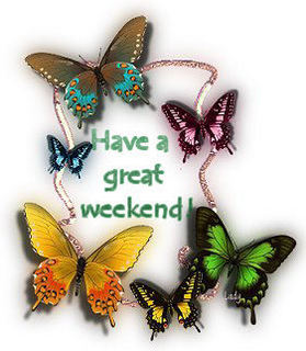 Have A Great Weekend, butterflies