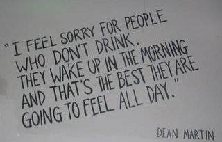 i feel sorry for people who don't drink,