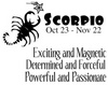 scorpio exciting and magnetic , determined and forceful, powerful and passionate