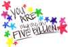you are my one in five billion