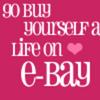 go buy yourself a life on e-bay