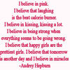 """I believe in pink ..."" quote in pink text, Audrey Hepburn"