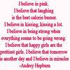 """""""I believe in pink ..."""" quote in pink text, Audrey Hepburn"""