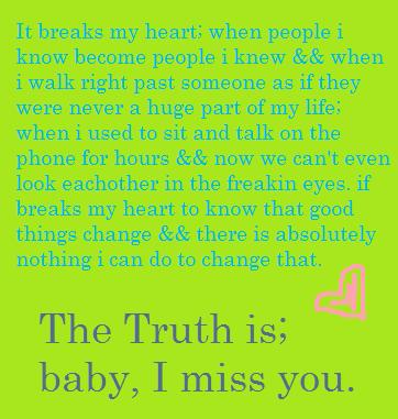 the truth is; baby, i miss you