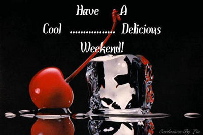 Have a delicious weekend