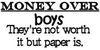 Money over boys