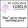 THE TRUTH ABOUT GIRLS FINE NEVER MEANS ANYTHING GOOD