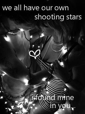 We All Have Our Own Shooting Stars, I Found Mine In You