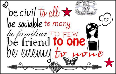 be civil to all be sociable to many be friend to one be enemy to none