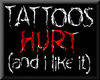 tattoos i lik but they hurt