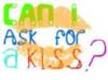 can i ask for a kiss?