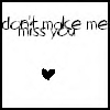 don't make me miss you