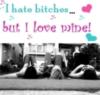 I hate bitches but i love mine!