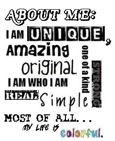 about me : unique, amazing, original, i am who i am, real, simple