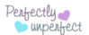 perfectly unperfect