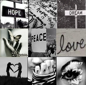 Hope. Dream. Peace. Love. Fate. Beauty.