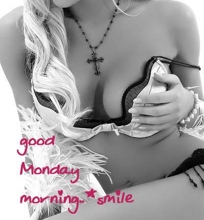Good Monday morning smile -- Sexy