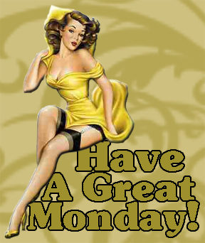 Have a great Monday!