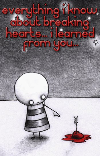 Bleeding Emo Quotes: Everything I Know About Breaking Hearts I Learned From You