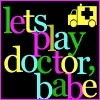 lets play doctor babe