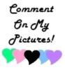 comment on my pictures!