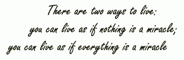 There are two ways to live: