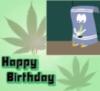 Happy Birthday! -- Weed