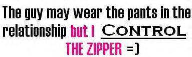 I Control The Zipper