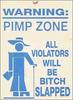 Warning: Pimp Zone