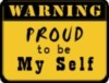 proud to be my self