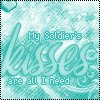 MY SOLDIER'S KISSES ARE ALL I NEED
