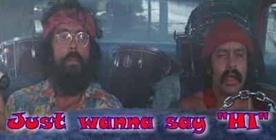 Cheech and Chong Say Hi