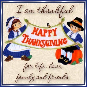 I am thankful for life, family, love and friends