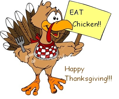 Eat Chicken! Happy Thanksgiving