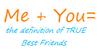 Me + You = True Best Friends