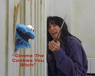 Gimme The Cookies You Bitch