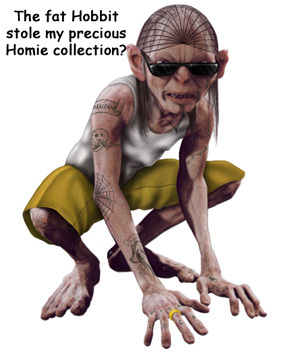 The Fat Hobbit Stole My Precious Homie Collection