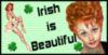 Irish is beautiful!