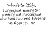Whatever Happens Happens No Regrets