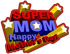Super MOM happy mothers day
