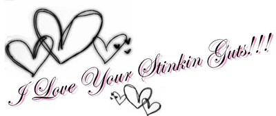 I love your stinkin