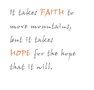 It Takes Hope For The Hope That It Will