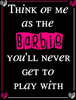 Think Of Me As The Barbie