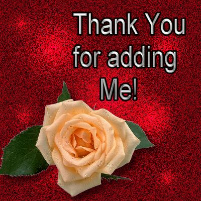 Thank You For Adding Me!