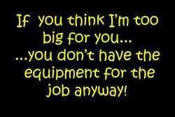 If You Think I'm Too Big For You